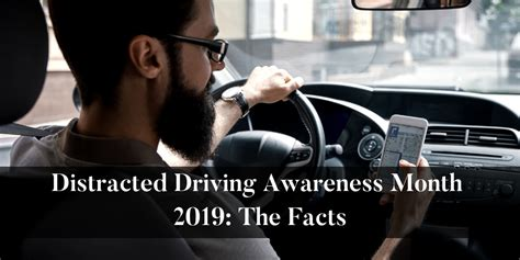 Distracted Driving Awareness Month 2019: The Facts