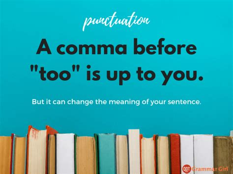 """When to Use a Comma with """"Too""""   Grammar Girl"""