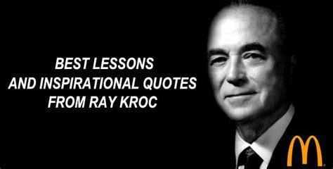 17 Best Lessons and Inspirational Quotes from Ray Kroc of