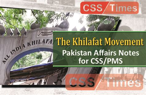 The Khilafat Movement   Pakistan Affairs Notes for CSS/PMS